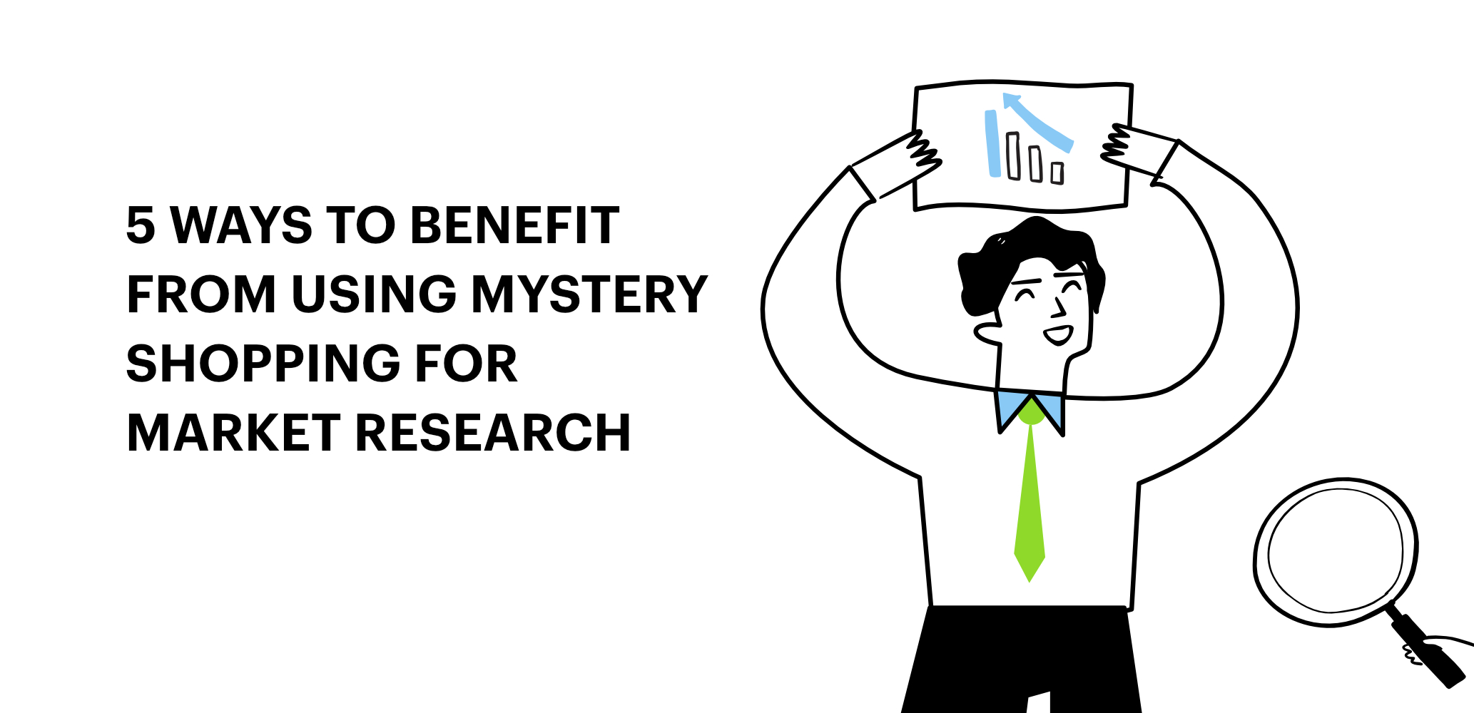 5 ways to benefit from using mystery shopping for market research