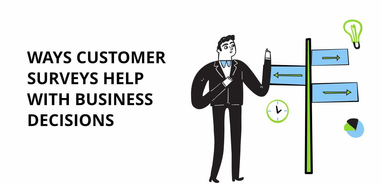 6 Ways Customer Surveys Can Help You Make Intelligent Business Decisions